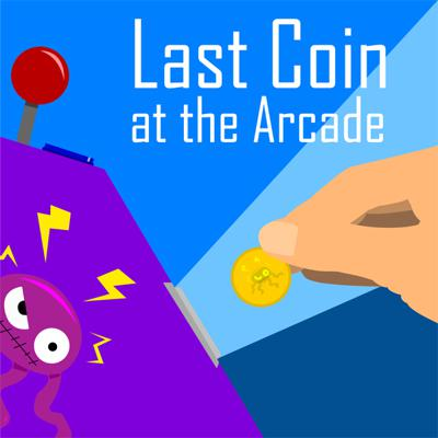 Last Coin at the Arcade