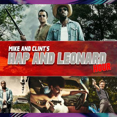 Mike and Clint's Hap and Leonard Hour. Weekly Episodic coverage of the television show plus interviews with cast and crew.