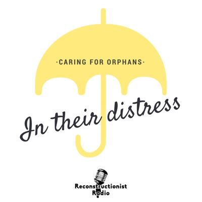 In Their Distress   Caring for Orphans Sacrificially, Obediently, Practically