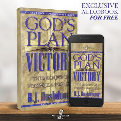 God's Plan For Victory – Reconstructionist Radio (Audiobook)