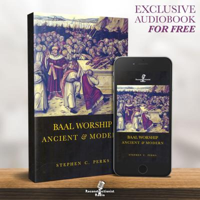 Baal Worship: Ancient and Modern – Reconstructionist Radio (Audiobook)