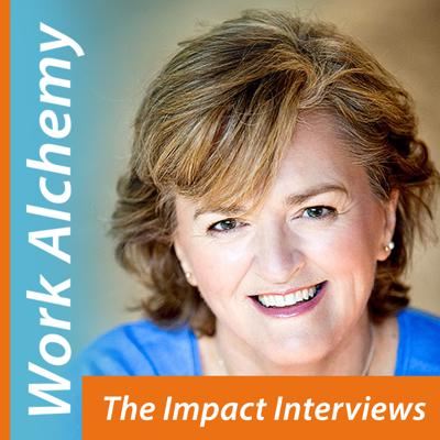 Work Alchemy: The Impact Interviews-Ursula Jorch chats with Seth Godin, Marianne Williamson, Martha Beck, Prince Ea & others