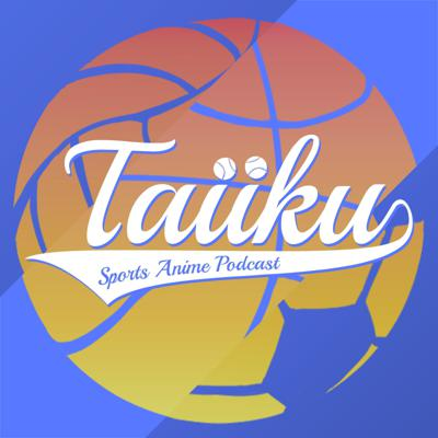 The Taiiku Podcast is hosted by Kory and featuring Camellia and Chris, and we and various guests talk about one sports anime or manga every month.