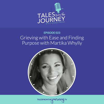 Cover art for Grieving with Ease and Finding Purpose with Martika Whylly