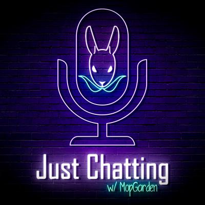 Just Chatting is a show in which Twitch broadcaster MopGarden sits down to chat with your favourite streamers about their digital lives while sharing fun stories and helpful tips. Part of The Geek Generation Network.