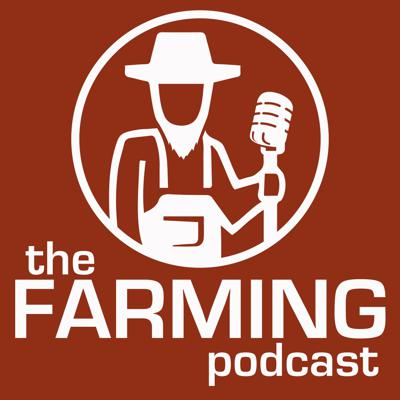 The Podcast about Farming and Homesteading.
