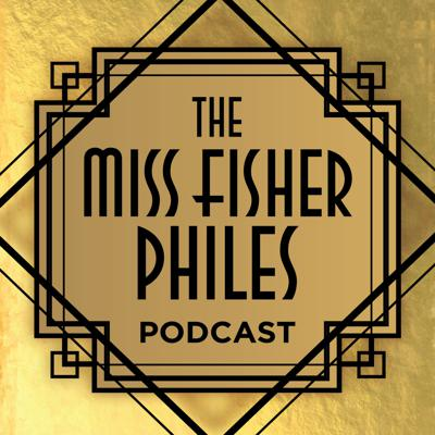 The Miss Fisher Philes Podcast