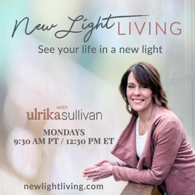 Your ideal life is one right turn away, right here, and right now with me, Ulrika Sullivan and New Light Living. See your life in a new light. In this show, we will awake the creative calm of the mind and shine a new light on our lives. I am bringing real-world tools to show you how to ignite the light and restore your balance to who you truly are. That busy, exhausted feeling isn't anyone's true purpose. Get back to the heart of your real self, begin to live your Ideal Dream Day, every day. Learn how to stop giving your energy away, trust your intuition, chill-out your ego, and learn to find your calm. The journey begins now, come and step into the light!