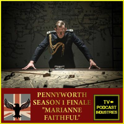 Cover art for Pennyworth Finale Podcast Episode 10