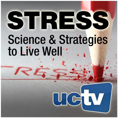 Stress: Science and Strategies to Live Well (Video)