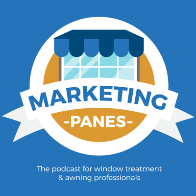 Marketing Panes - Marketing Interviews & Tips for Window Treatment and Awning Companies