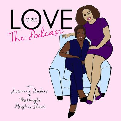 LOVE Girls: The Podcast