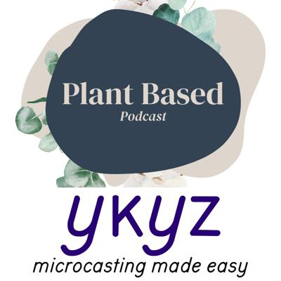 Plant Based Podcast microcast