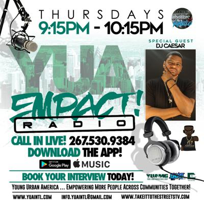 Cover art for YUA EMPACT RADIO – DJ Caesar Exclusive, Porta Rich & DJ Stitch! Building and Cultivating Genuine Relationships are the Keys to Success!