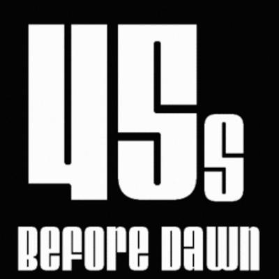 45s Before Dawn / About 2 Blow Radio