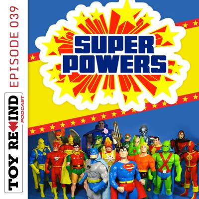 Cover art for Episode 039: DC Super Powers Collection