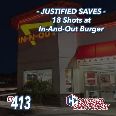 Cover art for Episode 413: JUSTIFIED SAVES – 15 Shots at In-N-Out Burger
