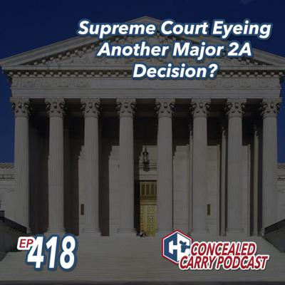Cover art for Episode 418: Supreme Court Eyeing Another Major 2A Decision?