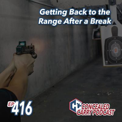 Cover art for Episode 416: Getting Back to the Range After a Break