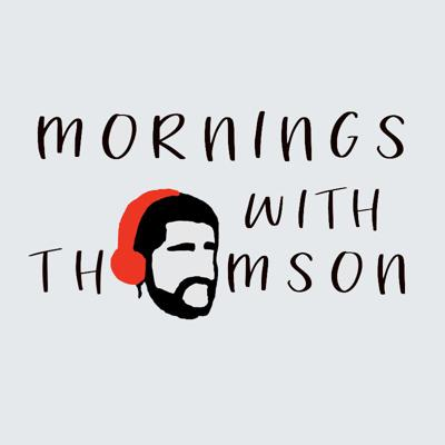 Mornings with Thomson