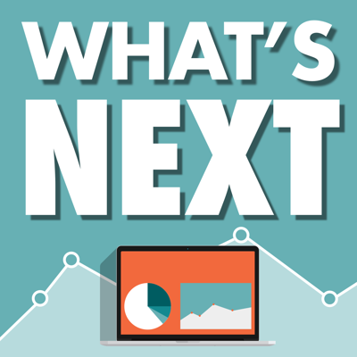 What's Next: A Digital Marketing Podcast for B2B