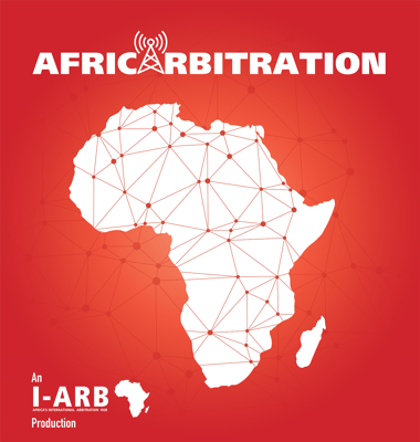 AfricArbitration is the podcast about Arbitration in Africa & Africa in arbitration. Produced by I-Arb Africa, it hosts dialogues and debates on arbitration related developments from across the continent through interviews with African arbitration experts