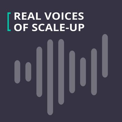 Real Voices of Scale-up