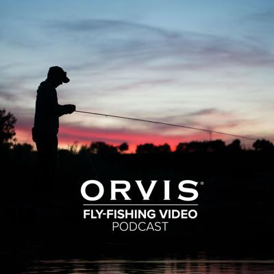 The Orvis Fly-Fishing Video Podcast
