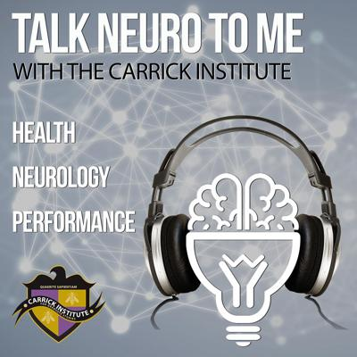 This podcast covers topics in neuroscience, health and performance with the Carrick Institute