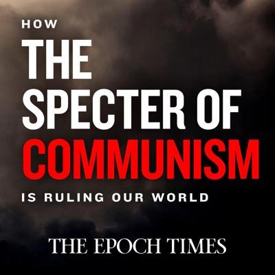 The Epoch Times is serializing a translation from the Chinese of a new book, How the Specter of Communism Is Ruling Our World, by the editorial team of the Nine Commentaries on the Communist Party.