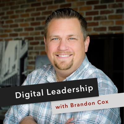 Digital Leadership with Brandon Cox