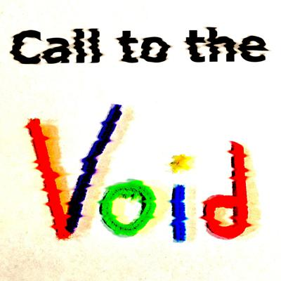 Call To The Void