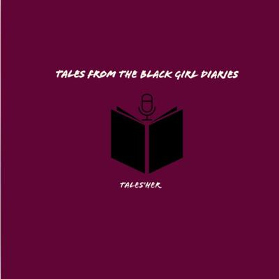 Tales From The Black Girl Diaries