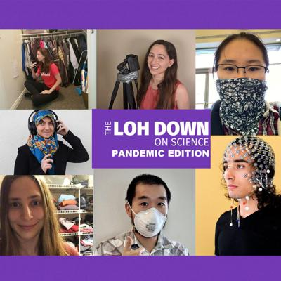 Loh Down on Science: Special Pandemic Edition