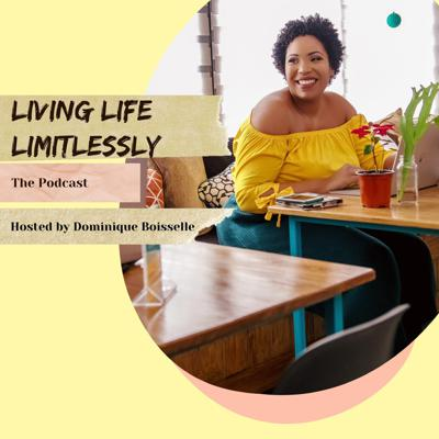 Living Life Limitlessly Podcast