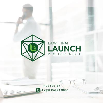 Law Firm Launch Podcast