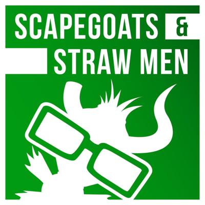 Scapegoats & Straw Men