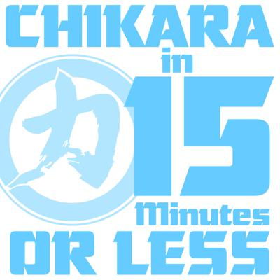 CHIKARA in 15 Minutes or Less