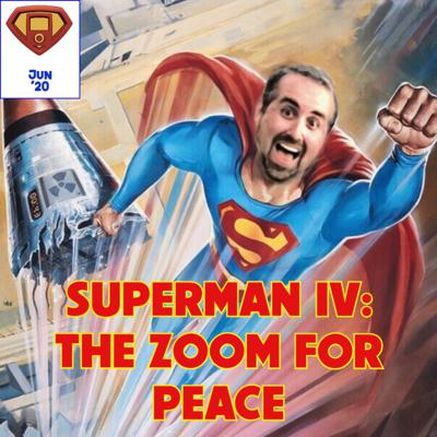 Cover art for Episode 5: Superman IV: The Zoom for Peace