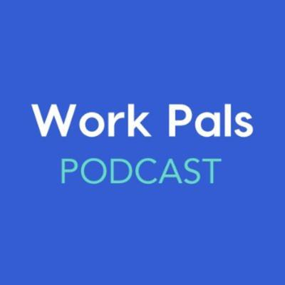 Work Pals Podcast