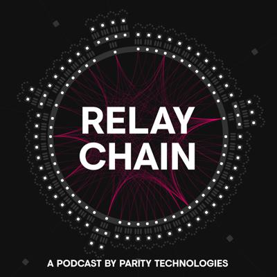 Relay Chain is a podcast covering blockchain development and building the decentralized web. We focus on the cutting edge of blockchain tech, including Substrate (https://parity.io/substrate) and Polkadot (https://polkadot.network). Brought to you by Parity Technologies (https://parity.io), a core blockchain infrastructure company. Parity is creating an open-source creative commons that will enable people to create better institutions through technology.  Follow us at @paritytech (https://twitter.com/paritytech) and @relaychain (https://twitter.com/relaychain).  To be informed of new episodes, subscribe to the podcast and our newsletter (https://parity.io/newsletter).