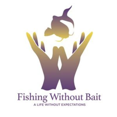 Fishing Without Bait: A Full Impact Mindfulness Podcast