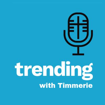 Now Trending with Timmerie