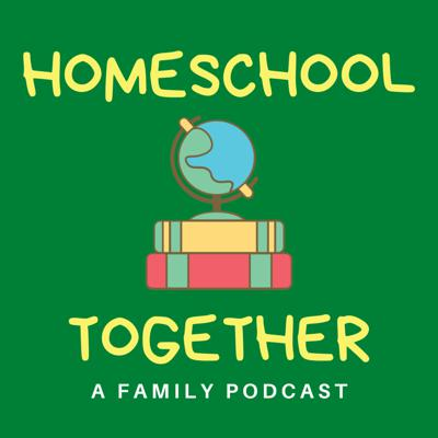Homeschool Together Podcast