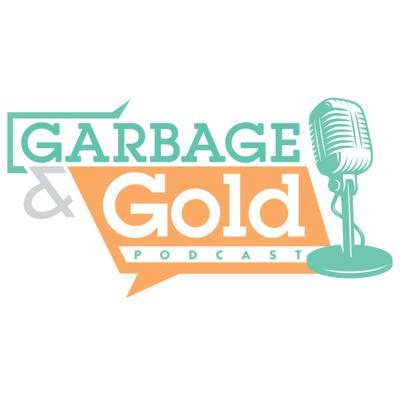Garbage and Gold