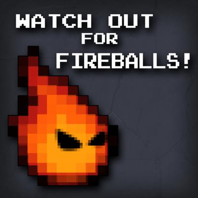 Watch Out for Fireballs! is a game club podcast, focused on retro and non-current games. Every week, we play a game in its entirety, then discuss its merits and flaws at length. Most episodes begin with a short sketch, and we're pretty liberal about keeping tangents in. But it ultimately comes down to: Why do we like (or dislike?) this game.