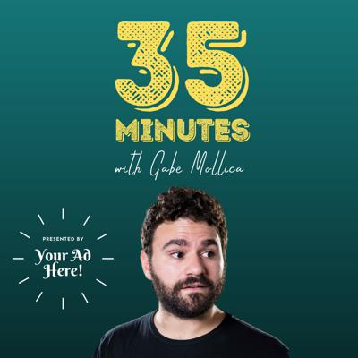 35 Minutes with Gabe Mollica