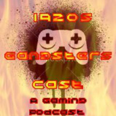 1920sGangstersCast - A Gaming Podcast