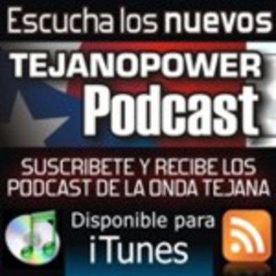TejanoPower PODCAST