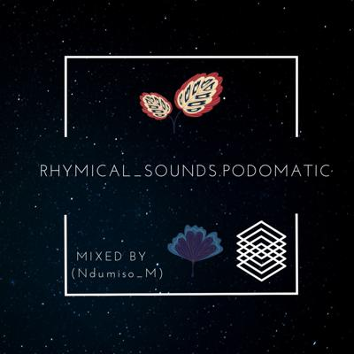 Cover art for RHYMICAL_SOUNDS.PODOMATIC MIXED BY (Ndumiso_M)